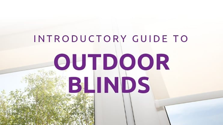 Introductory Guide to Outdoor Blinds