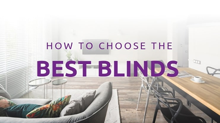 How to Choose the Best Blinds for Your Home